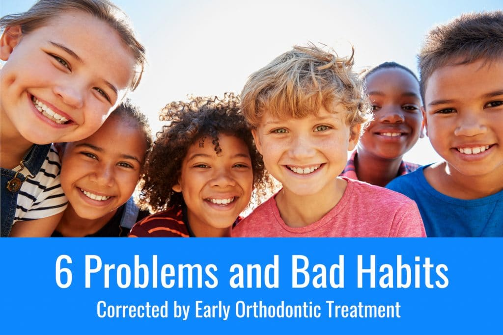 6 Problems and Bad Habits Corrected by Early Orthodontic Treatment